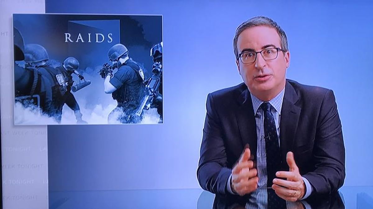 John Oliver demands an end to police raids because cops can't be trusted not to screw them up and kill people